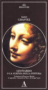 Leonardo da Vinci o la scienza della pittura André Chastel